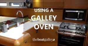 5 things you need to know about using an oven on a boat for great results no matter what you're baking!