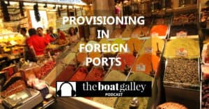 Wondering how to provision in a country where you don't know the language? Lin Pardey shares tips from 70 countries for easy shopping and tasty meals.