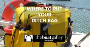 Learn where to put your ditch bag on your boat so that you'll be able to put it into the life raft if you ever need it. Important info!