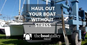boat needs work that can only be done out of the water. Here's how to haul out without stress