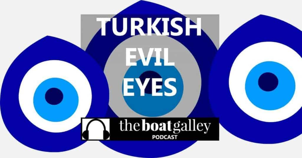 What's a Turkish Evil Eye and why do so many boats sport them? Learn all about them here.