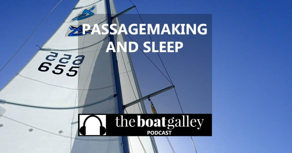 Sleeping on passage is essential for safety and enjoyment. But being able to do it is harder. Tips to make sleeping well easier!