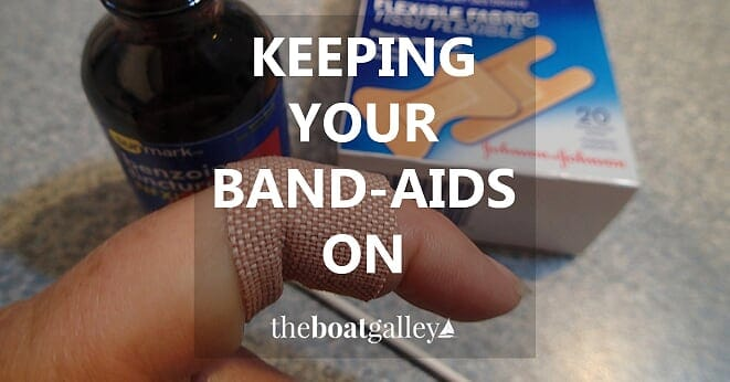 How To Make Band Aids Stick Better And Stay On The Boat Galley