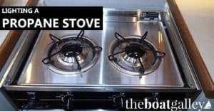 How to light a boat or RV propane stove and how the safety mechanisms work. If you're having problems getting yours to light, read this!