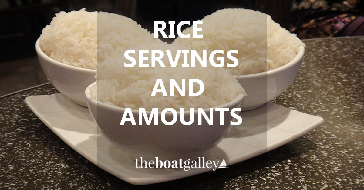 How Much Is One Serving Of Rice The Boat Galley