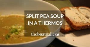 Split pea soup recipe that is primarily cooked in a Thermos -- great as a take-along or when you don't want to heat up the boat with long simmering!