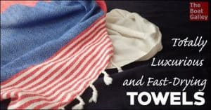 Crave a little luxury? These Turkish towels are so soft and absorbant, yet take up almost no space and dry quickly.